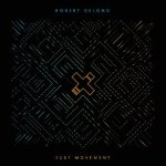 Robert-Delong-Just-Movement-2013-Album-Tracklist
